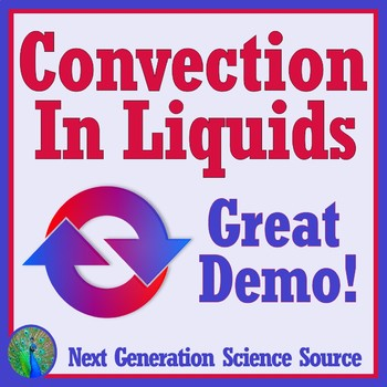 FREE Density, Heat + Convection in Liquid Activity MS-PS3-3 MS-PS3-4 MS-PS3-6