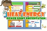 Heat Energy Power Point Presentation
