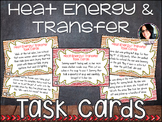 Heat Energy/ Transfer Task Cards CONDUCTION, CONVECTION, R