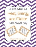 Heat, Energy, and Matter I Have Who Has Review Game