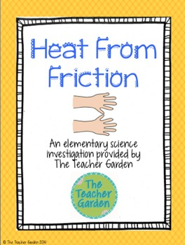 Heat From Friction: An Elementary Science Investigation