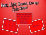 Heat, Light, Sound, Energy Quiz Show