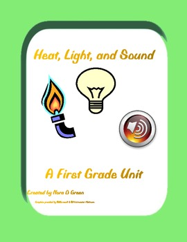 Heat, Light, and Sound.  A First Grade Unit
