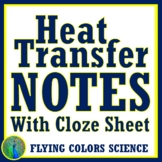 Heat Notes (Middle School) w/Cloze Worksheet MS-PS3-3 MS-PS3-4 + MA MS-PS3-6