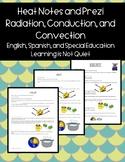 Heat Notes PREZI (Radiation/Conduction/Convection) (English+Spanish, SPED, ESOL)