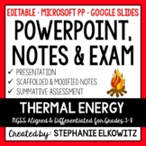 Thermal Energy and Heat PowerPoint, Notes & Exam (Differentiated and Editable)