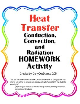 Heat Transfer (Conduction, Convection, Radiation) HOMEWORK/CLASSWORK