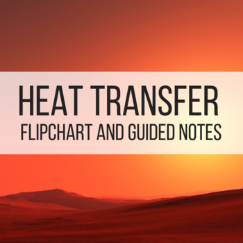 Heat Transfer Flipchart and Guided Notes