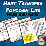 Heat Transfer Popcorn Lab- Conduction, Convection, Radiation