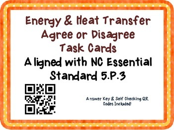 Heat Transfer Task Cards {Agree/Disagree Statement} Common Core 5.P.3 {QR Codes}