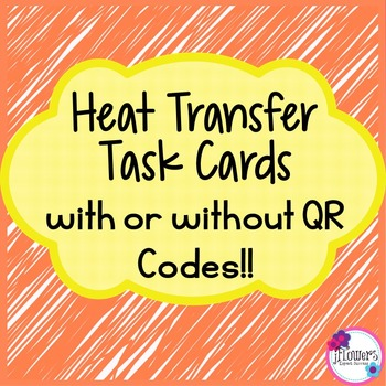 Heat Transfer Task Cards with or without QR Codes