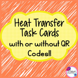 Heat Transfer Task Cards with or without QR Codes!