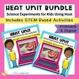 Heat Unit: Science Experiments for Kids Using Heat   Print & Digital BUNDLE