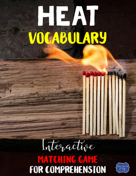 Heat Vocabulary Interactive Match Game for Comprehension