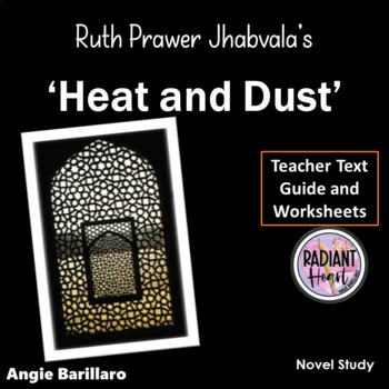 Heat and Dust; Jhabvala- Teacher Text Guides & Worksheets
