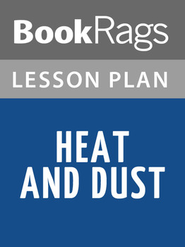 Heat and Dust Lesson Plans
