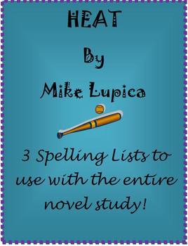 Heat by Mike Lupica- 3 Spelling Lists
