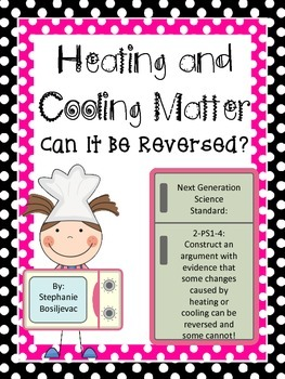 Heating and Cooling Matter (Can It Be Reversed?) NGSS