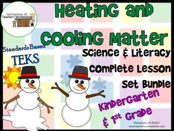 Heating and Cooling Matter: Complete Lesson Set Bundle Kindergarten & 1st (TEKS)
