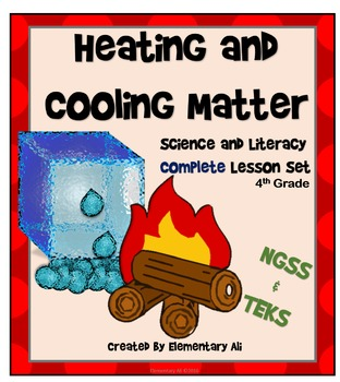 Heating and Cooling Matter: Complete Lesson Set Bundle (TEKS & NGSS)