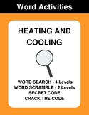 Heating and cooling - Word Search, Word Scramble,  Secret Code,  Crack the Code