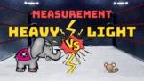 Heavy Versus Light, Heavier and Lighter, Measurement, Slides!