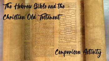 Hebrew Bible & Christian Old Testament Comparison Cooperative Learning Activity