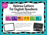 Hebrew Letters For English Speakers Slide Show #1  (Ashkenazi and Alphabetical)