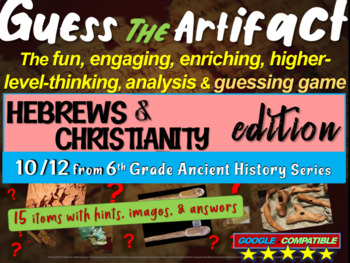 """Hebrews & Early Christians """"Guess the artifact"""" game: PPT w pictures & clues"""