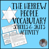 The Hebrew People Vocabulary Scrolls & Skits Activity
