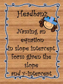 Hedband (z) Naming an Equation in Slope Intercept form given the Slope