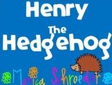 Hedgehog: Henry the Hedgehog