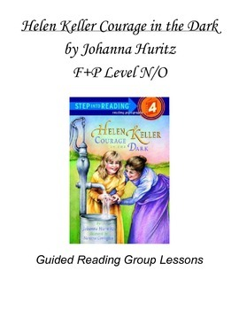 Helen Keller Courage in the Dark by Johanna Hurwitz: Reading Lessons - Level N/O