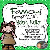Helen Keller: Famous American Mini Unit {PowerPoint & Printables}