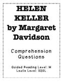 Helen Keller by Margaret Davidson Comprehension Questions