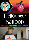 Science Fair Project: helicopter balloon