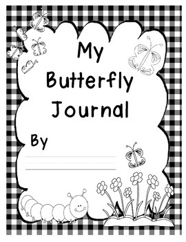 Butterfly Journal: Hello, Caterpillar! Goodbye, Butterfly!