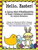 Hello, Easter! A Spring EGG-STRAVAGANZA of Early Childhood Activities!