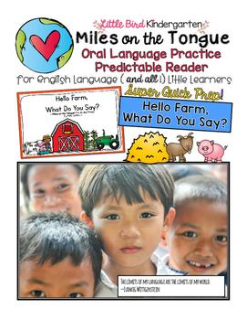 Hello Farm!  Miles on the Tongue Oral Language Practice Reader