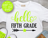 Hello Fifth Grade SVG School svg files sayings Student svg