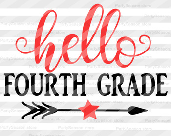 Hello Fourth Grade SVG Back to school Svg files sayings Student svg dxf