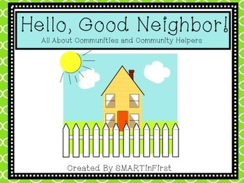 Hello, Good Neighbor: Communities and Community Helpers