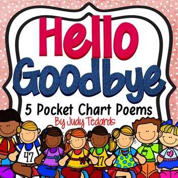 Hello Goodbye (5 Pocket Chart Poems and Songs)