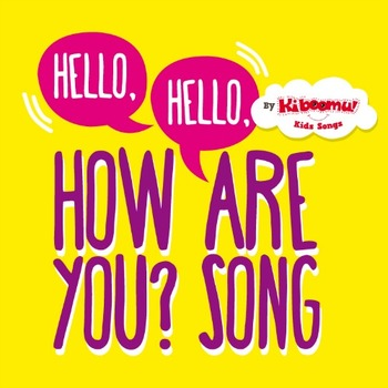 Hello, Hello, How Are You? Song