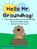 Hello Mr. Groundhog!  Positional Words for PreK and K!