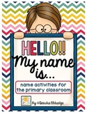 Hello! My Name is...Name Activities for the Primary Classroom
