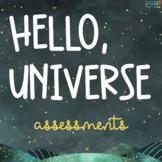 Hello Universe: Assessments - Quizzes, Tests, Essays