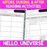 Before, During, & After Reading Activities - Hello, Universe - No Prep! - CCSS