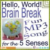 Hello, World! - Brain Break for the 5 Senses MP3 Song