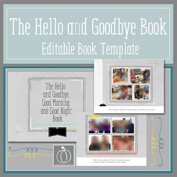 Hello and Goodbye Editable Book Template for Separation Anxiety